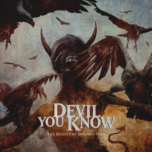 Devil You Know 'The Beauty of Destruction' //  Nuclear Blast 2014