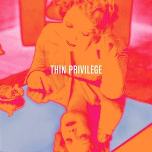 Thin Privilege 'Thin Privilege' // Struggletown Records 2014