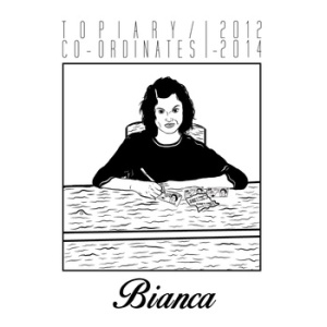 Bianca ' Topiary / Co-ordinates' // Good Grief Records 2014