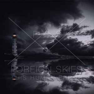 Foreign Skies 'This Human Error' EP // Self-release 2014
