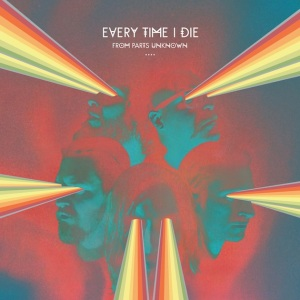 """Every Time I Die """"From Parts Unknown"""" // Epitaph 2014"""