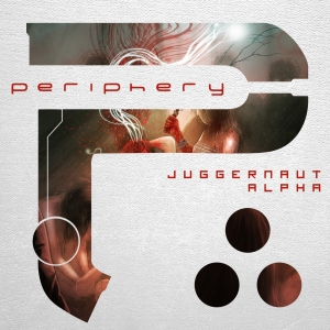 "Periphery ""Juggernaut: Alpha"" // Sumerian Records 2015"