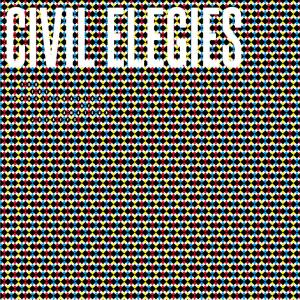 "Civil Elegies ""For The Consideration of Amateur Jockeys"" // Self-release 2015"